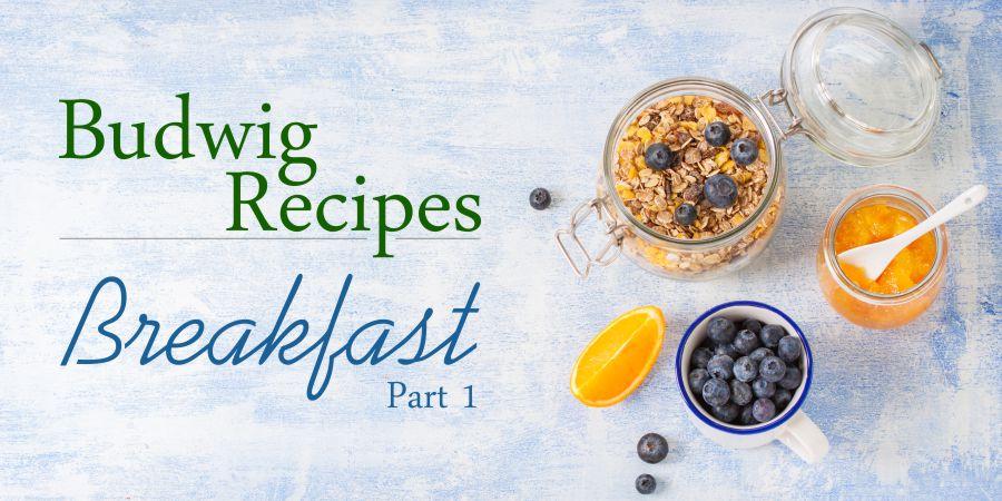 Budwig Diet Recipes – Breakfasts – Part 1